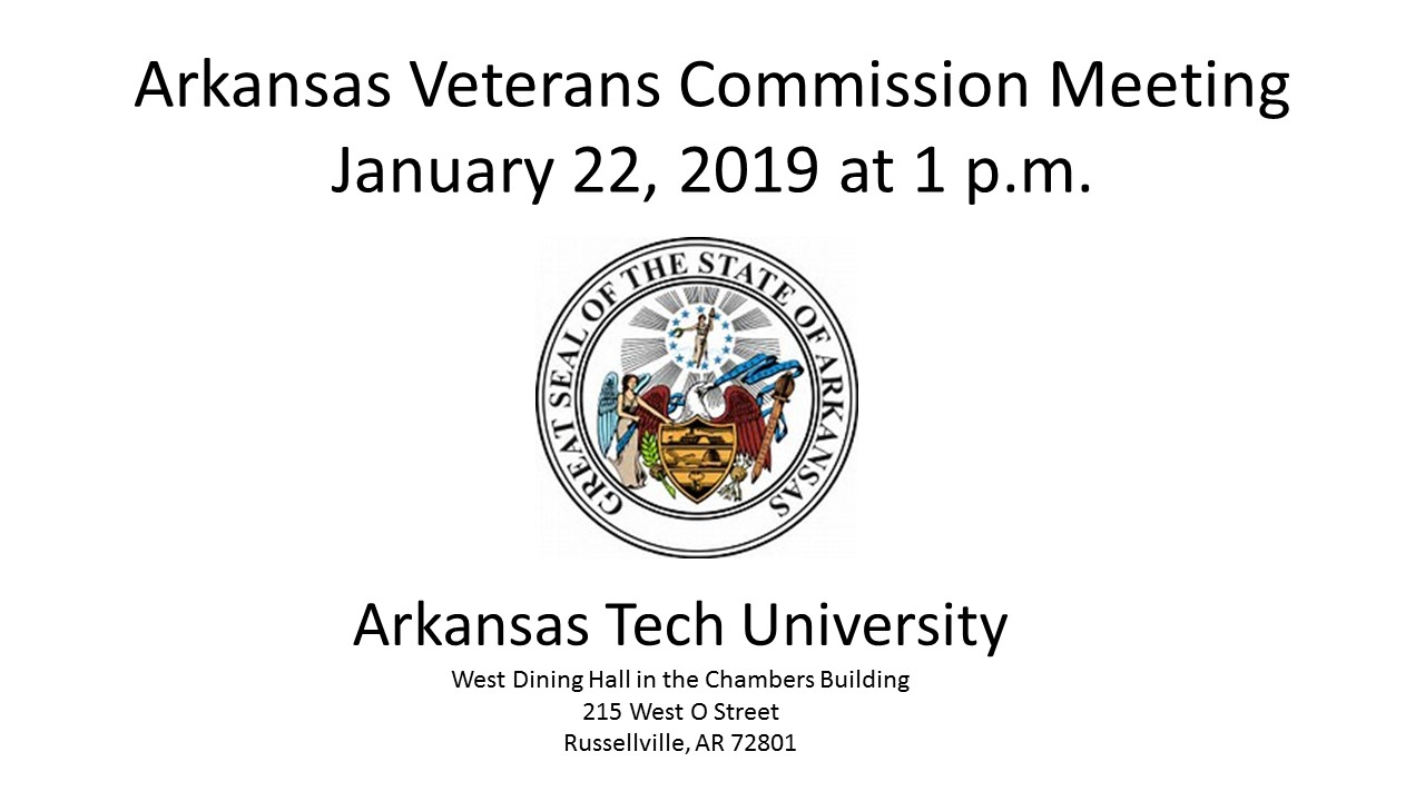 Arkansas Veterans' Commission quarterly meeting  rescheduled fror January 22 at 1 p.m. at Arkansas Tech